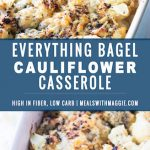 Everything bagel Cauliflower Casserole- a lighter thanksgiving dish that is cheesy, salty and garlicky all in one bite. Low carbohydrate, vegetarian and high in fiber | mealswithmaggie.com #everythingbagelseasonsing #cauliflowercasserole #thanksgivingcasserole #healthycasserole #cauliflower #healthythanksgiving #lowcarbthanksgiving #vegetarianthanksgiving