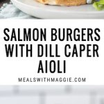 Juicy, filling and packed with protein and healthy fats, these salmon burgers with dill caper aioli will satisfy your cravings | Mealswithmaggie.com #salmonburgers #easymealprep #healthysalmonrecipes #salmondinner #salmon #healthyburger