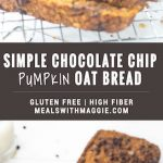 This simple chocolate chip pumpkin oat bread is the perfect addition to your morning coffee. It is soft, chewy and full of fiber. The best part? No fancy ingredients needed. | Mealswithmaggie.com #pumpkinbread #glutenfreebread #highfiber #Oatflour #oatbread #pumpkinchocolatechipbread