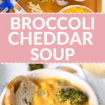 broccoli cheddar soup in a bowl with text under it.
