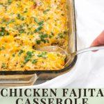 chicken fajita casserole with text.