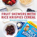 Fruit skewer ingredients in bowls with Rice Krispie cereal