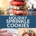 three pictures of holiday sprinkle cookies showing how to make them and the finished product.