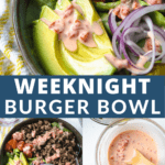 THREE PHOTOS OF A BURGER BOWL WITH AIOLI AND FINISHED BURGER BOWL WITH TOPPINGS LIKE AVOCADO, TOMATOES, RED ONION WITH TEXT.