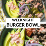 WEEKNIGHT BURGER BOWL TEXT WITH A BOWL FILLED WITH GROUND TURKEY, AVOCADO, RED ONION, PICKLES AND TOMATOES.