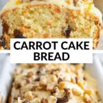 carrot cake bread with text in the middle. The carrot cake bread shows the inside with carrots and raisins